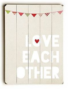 ArteHouse Signs - Love Each Other : Posters and Framed Art Prints Available
