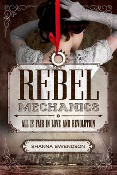 """Read """"Rebel Mechanics All Is Fair in Love and Revolution"""" by Shanna Swendson available from Rakuten Kobo. It's and seventeen-year-old Verity Newton lands a job in New York as a governess to a wealthy leading family—but s. Ya Books, Books To Read, Book 1, The Book, Underground Society, Steampunk Book, Historical Fiction, Looks Cool, So Little Time"""