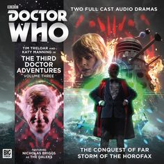 The Third Doctor Adventures: Volume 3 (The Conquest of Far and Storm of the Horofax). Starring Tim Treloar as the Doctor and Katy Manning as Jo with Nicholas Briggs as the Daleks. Coming August 2017