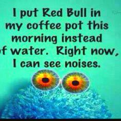 So me! #CoffeeHumor #Coffee #RedBull