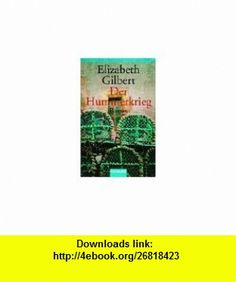 Der Hummerkrieg. (9783442455218) Elizabeth Gilbert , ISBN-10: 3442455219  , ISBN-13: 978-3442455218 ,  , tutorials , pdf , ebook , torrent , downloads , rapidshare , filesonic , hotfile , megaupload , fileserve