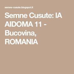 Semne Cusute: IA AIDOMA 11 - Bucovina, ROMANIA
