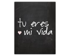 This listing is for an instant downloadable printable love quote print, tu eres mi vida which would make the perfect anniversary gift for your