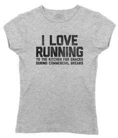Women's I Love Running to the Kitchen for Snacks T-Shirt - Juniors Fit