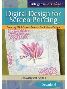 Digital Design for Screen Printing: Creating Mini Canvas Screens for Surface Design (Video Download) - Interweave - See Preview
