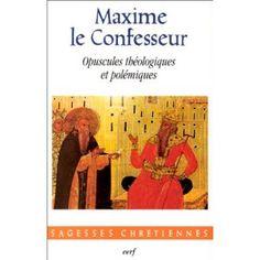 Opuscules théologiques et polémiques / Máximo, el Confesor, Santo, ca. 0580-0662