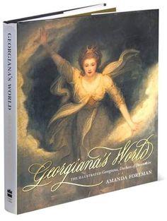 Georgiana's World: The Illustrated Georgiana, Duchess of Devonshire (Amanda Foreman)