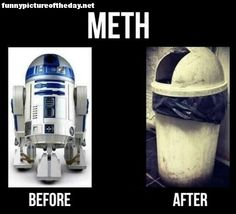 R2-D2 Funny On Meth Comparison - wish we could use this in the pharmacy for pseudophendrine products