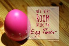 Why Every Room Needs a Egg Timer