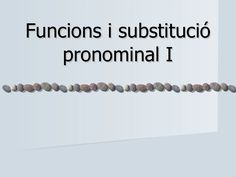 funcions-i-substituci-pronominal by enric14 via Slideshare