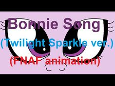 Bonnie Song (FNAF animation - Twilight Sparkle version) (especial +600 s...
