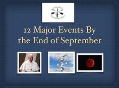 "Twelve, that is the number of major events that have happened or are going to happen during or before the month of September. It seems a lot of people lately are having a gut feeling that something ""Big"" is about to unfold, but no one knows exactly what it is."