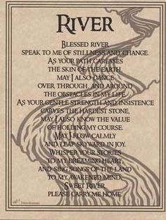 River Prayer--also easy to understand. Basically asking for direction and to stay on course as the river does.