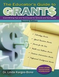 The Educator's Guide to Grants by Dr. Linda Karges-Bone-- designed to help schools and non-profits find funding and create proposals... for novices and experienced writers!