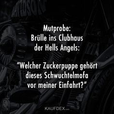 Test of courage: Brüll in the clubhouse of the Hells Angels: which - Leben lieben genießen - Humor Hells Angels, Funny Texts, Funny Jokes, Hilarious, Blonde Jokes, Bright Side Of Life, Math Humor, College Humor, Laugh Out Loud