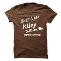 nice I love KILEY tshirt, hoodie. It's people who annoy me