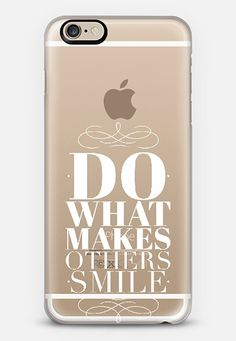 Do what makes others smile iPhone 6 case by WAMDESIGN | Casetify