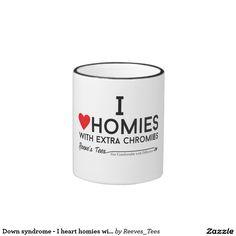 Down syndrome - I heart homies with extra chromies Ringer Mug