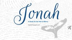 Jonah — Heart of Mary Women's Fellowship- A Women's Bible Study for the Year of Mercy