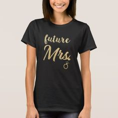 #Future Mrs Bride to be Wedding Gold Glitter Shirt - #bride gifts #bridal ideas unique personalize