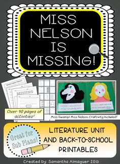 Great for SUB PLANS!  This literature unit was created for one of my favorite books, Miss Nelson is Missing! This unit includes over 40 pages of interactive activities and printables to teach students about the importance of class rules, while also developing skills in reading comprehension by analyzing all aspects of the story. It also includes a template for a Miss Nelson / Miss Swamp craftivity!