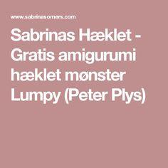Sabrinas Hæklet - Gratis amigurumi hæklet mønster Lumpy (Peter Plys)