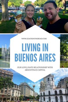 Living in Buenos Aires: Our Surprising Love / Hate Relationship with Argentina's Capital Buenos Aires | Living in Buenos Aires | South America Travel | Argentina Travel | Argentina | Cons and Pros of Living in Argentina