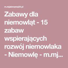 Zabawy dla niemowląt - 15 zabaw wspierających rozwój niemowlaka - Niemowlę - m.mjakmama.pl