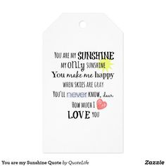 You are my Sunshine Gift Tags Gift Quotes, Love Quotes, You Make Me Happy, Love You, Unique Wrapping Paper, Sunshine Quotes, Custom Ribbon, Matching Gifts, Personalized Note Cards