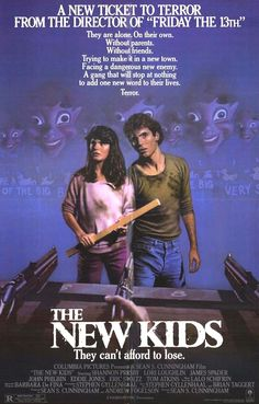 The New Kids (1985) Stars: Shannon Presby, Lori Loughlin, James Spader, John Philbin, Eric Stoltz, Vince Grant ~ Director: Sean S. Cunningham