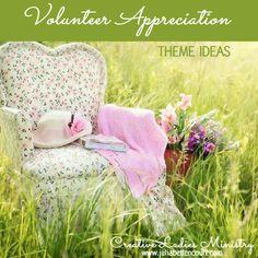 Volunteer Appreciation Banquet Theme ideas.  #womensministryideas  #ladiesministryideas