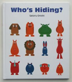 children's book illustration, design, book design, publishing, children's book design, nikalas catlow - Main Section - Who's Hiding? - Satoru Onishi