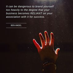 Ensure your brand can stand alone on it's own feet as well. This gives more freedom to you and allows for quick changes in direction if needed.Grab yourself a FREE copy of this cheeky bestselling marketing book downloaded by over 60,000 entrepreneurs worldwide. Head to: www.benangel.co now to download your free 300 page marketing book.
