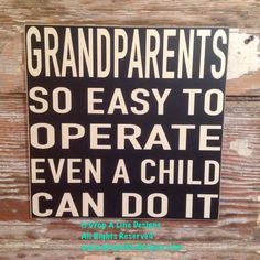 Grandparents:  So Easy To Operate, Even A Child Can Do It.  Wood Sign  12x12  Funny Sign.   Great gift for Mothers Day!