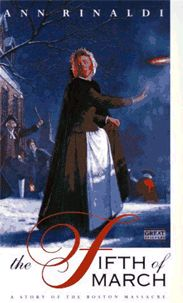 The Fifth of March: A Story of the Boston Massacre by Ann Rinaldi