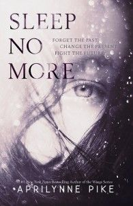ARC Book Review: Sleep No More by Aprilynne Pike