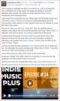 We're excited to highlight the BEST in #IndieMusic LIVE on Facebook! We're still fairly new to this space but things are going so well we're definitely here to stay! This week co-owner and host David Werba announced some amazing news! Indie Music Plus is jumping into the cutting edge Virtual Reality space with 1WorldNow Media, VRSalon & Zeality on a groundbreaking new #VR Documentary. More details to come, please check out our website for more info later in the week! First up is OddsLane out…
