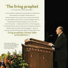 """""""The living prophet is more important to us than a dead prophet. … God's revelations to Adam did not instruct Noah how to build the Ark. Noah needed his own revelation. Therefore, the most important prophet, so far as you and I are concerned, is the one living in our day and age to whom the Lord is currently revealing His will for us."""" From President Benson's http://pinterest.com/pin/24066179230010164 message http://lds.org/liahona/1981/06/fourteen-fundamentals-in-following-the-prophet"""