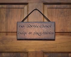 No Admittance Except on Party Business. Lord of the Rings Quote on a Plaque.Very nice Gift item for Lord of the Rings and Hobbit Fans.