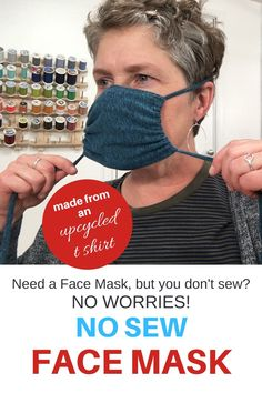 diy NO SEW Face Mask - Upcycled T Shirt - 5 Minutes - You Make it Simple Want to make a face mask but you don't sew? Here is a tutorial on how to make a no sew face mask, using an upcycled t shirt. Upcycle T Shirts, Easy Face Masks, Homemade Face Masks, Face Mask Diy, Facemask Homemade, Nose Mask, Best Face Mask, Poncho Style, Mascarilla Diy