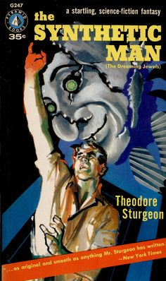 https://flic.kr/p/uAempL | Pyramid G 247 | 1957; The Synthetic Man by Theodore Sturgeon. Cover art by Arthur Sussman.