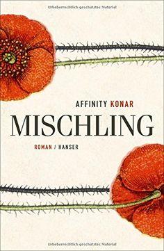 Mischling: Roman von Affinity Konar https://www.amazon.de/dp/3446256466/ref=cm_sw_r_pi_dp_x_d0NDzbVGXK3R1