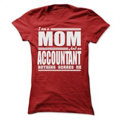 I AM A MOM AND A ACCOUNTANT SHIRTS T Shirts, Hoodies, Sweatshirts - #blue hoodie #movie t shirts. I WANT THIS => https://www.sunfrog.com/LifeStyle/I-AM-A-MOM-AND-A-ACCOUNTANT-SHIRTS-Ladies.html?60505