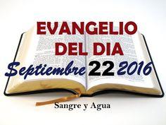 Evangelio del Dia- Jueves Septiembre 22, 2016- Sangre y Agua