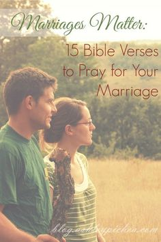 When I feel like my marriage is struggling or going through a rough phase, I know that one of the best ways to make my marriage better is to spend time praying for my husband and praying for our marriage. | 15 Bible Verses to Pray for Your Marriage