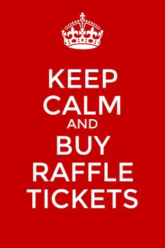 Keep Calm and Buy Raffle Tickets