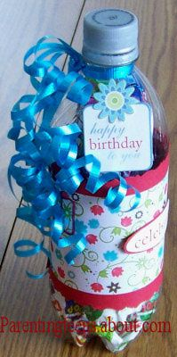 Use a soda bottle for a gift. Cut a slit in the side; stuff the bottle, then cover the slit with the decorative label.