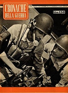 photographic cover dedicated to the war in Africa between the Rome-Berlin axis forces and the British Army; just few days before the Second Battle of El Alamein 23 October to 4 November 1942. From the weekly illustrated Italian magazine Cronache di guerra (Chronicles of War), Tumminelli & Co. Publishers, Italy, Rome, October 13, 1942. (Photo by Fototeca Gilardi/Getty Images). Pin by Paolo Marzioli