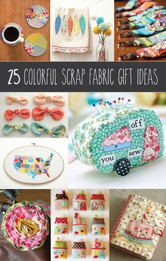 If you love fabric you really MUST see these! 25 colorful scrap fabric ideas and tutorials that will make you run and grab your scrap bucket!