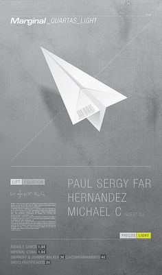 Marginal - Paper Airplane // Paul Sergy Far Hernandez Michael C. Different approach to advertising a dj event in portugal. simple usage of type and just enough information about the band through an image. really caught my attention.